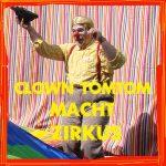 Clown Tomtom hat sich heimlich aus dem Zirkus geschlichen